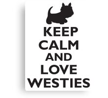 Keep Calm and Love Westies (black) Canvas Print