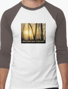 There's Some Good In This World Men's Baseball ¾ T-Shirt