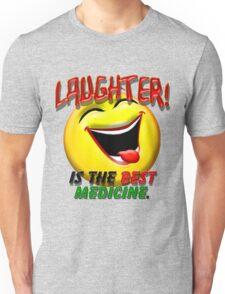 Laughter is the Best Medicine Unisex T-Shirt