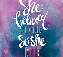 She believed she could so she did by Franchesca Cox