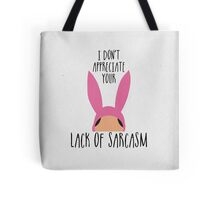I Don't Appreciate Your Lack Of Sarcasm Tote Bag