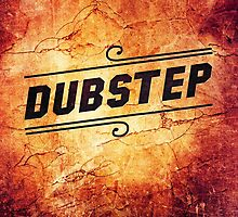 Dubstep  by badbugs