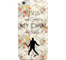 """Elvis is my own King"" — Elvis Presley design iPhone Case/Skin"