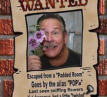 """Wanted Poster """" POP's"""" by Janet  L. Buehler"""