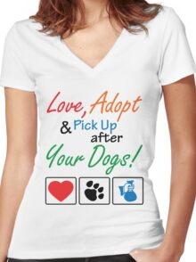 Love, Adopt & Pick Up After Your Dogs Women's Fitted V-Neck T-Shirt
