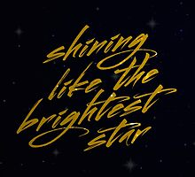 Shining Like The Brightest Star #2 by byebyesally