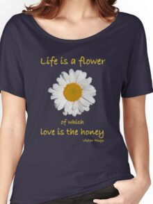 'Life Is A Flower...' Women's Relaxed Fit T-Shirt