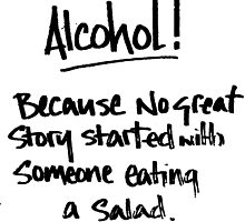 Alcohol.... Salad! T Shirts, Stickers and Other Gifts by zandosfactry