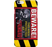 BEWARE! This Area/Person Protected By WEREWOLVES! iPhone Case/Skin