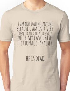 complicated relationship with my favourite fictional character Unisex T-Shirt