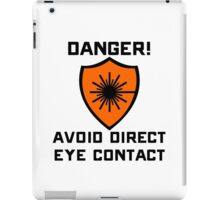 Warning - Danger Avoid direct eye contact iPad Case/Skin