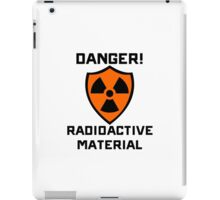 Warning - Danger Radioactive Material iPad Case/Skin