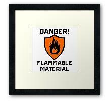 Warning - Danger Flammable Material Framed Print