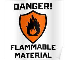 Warning - Danger Flammable Material Poster