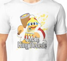 I Main King Dedede - Super Smash Bros. Unisex T-Shirt