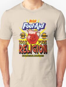 Fool-Aid: 100% Pure Religion (Light background) T-Shirt