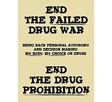 End the Prohibition Photographic Print