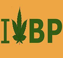 I Love BP by Ganjastan