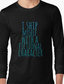 i ship myself with a fictional character Long Sleeve T-Shirt
