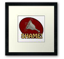 Shame! *ding-a-ling* Framed Print