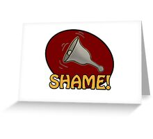 Shame! *ding-a-ling* Greeting Card
