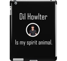 Dil Howlter is my spirit animal   iPad Case/Skin