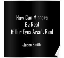 Jaden Smith - How Can Mirrors Be Real (white text) Poster