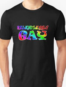Relentlessly Gay T-Shirt