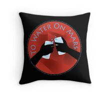 To Water on Mars Throw Pillow