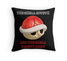The Shell giveth, and The Shell taketh away Throw Pillow