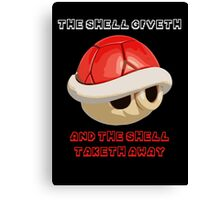 The Shell giveth, and The Shell taketh away Canvas Print