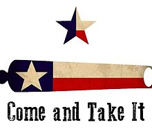 Come and Take it - Texas Flag by James Gray