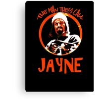 The Man They Call Jayne Canvas Print