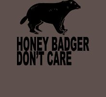 Honey Badgers Don't Care  Unisex T-Shirt