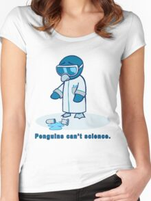 Penguins can't science. Women's Fitted Scoop T-Shirt