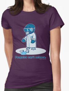 Penguins can't science. Womens Fitted T-Shirt