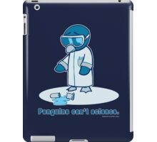 Penguins can't science. iPad Case/Skin