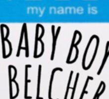 Hello, My Name Is Baby Boy Belcher Sticker