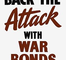 Back The Attack With War Bonds  by warishellstore