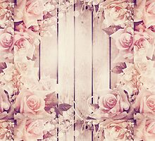 Vintage,grunge,victorian,pink roses,romantic,love,girly,trendy,wood,elegant,shabby chic, by Healinglove