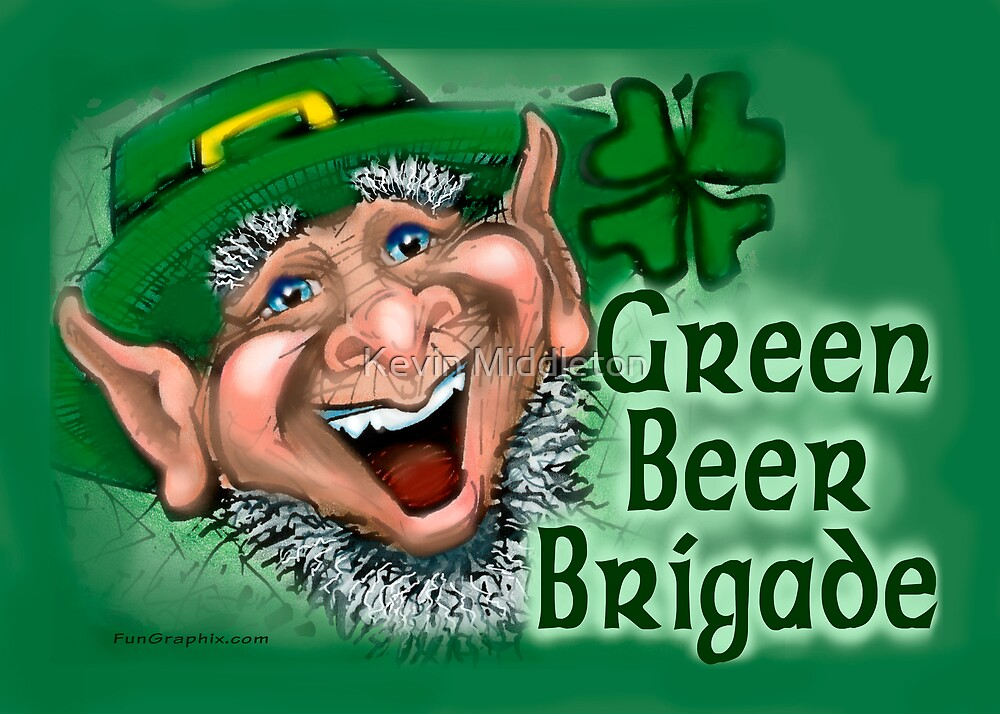 Green Beer Brigade by Kevin Middleton