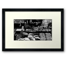 Doughnut Burger Anyone ??? ~ Part Three Framed Print