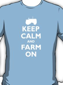 Keep Calm And Farm On Funny T-Shirt