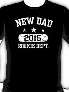 New Dad 2015 Rookie Dept T-Shirt