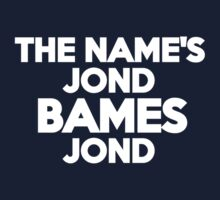 The name's Jond, Bames Jond by onebaretree