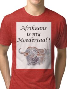 Afrikaans is my Moedertaal Tri-blend T-Shirt