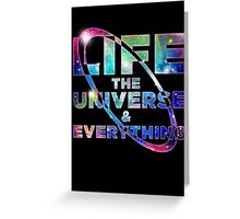 Life the Universe and Everything Greeting Card