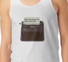 'Don't be Afraid to Cross the Line.' Tank Top