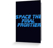 Space The Final Frontier - Star Trek Quote - T-Shirt Greeting Card