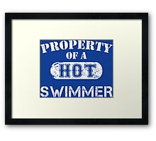 Property Of A Hot Swimmer - Unisex Tshirt Framed Print